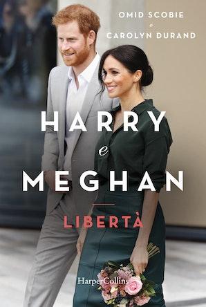 Harry e Meghan. Libertà