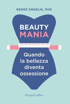 beauty-mania-quando-la-bellezza-diventa-ossessione