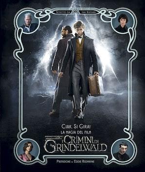 Ciak, si gira!La magia del film Animali Fantastici:I crimini di Grindelwald