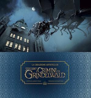 La creazione artistica di Animali Fantastici:I crimini di Grindelwald