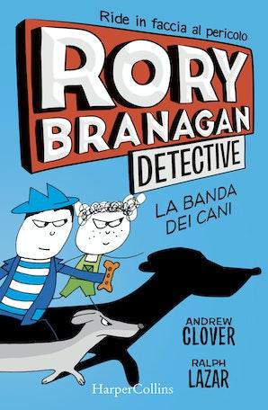 Rory Branagan, detective - La banda dei cani