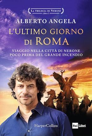 L'ultimo giorno di Roma. La trilogia di Nerone vol. 1