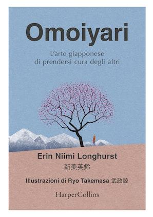 Omoiyari. L'arte giapponese di prendersi cura degli altri
